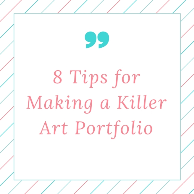 8 Tips for Making a Killer Art Portfolio