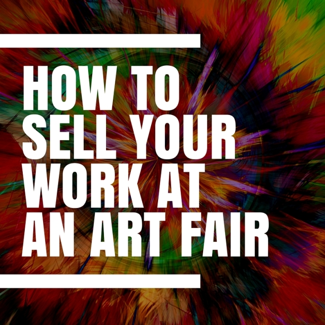 How to Sell Your Work at an Art Fair