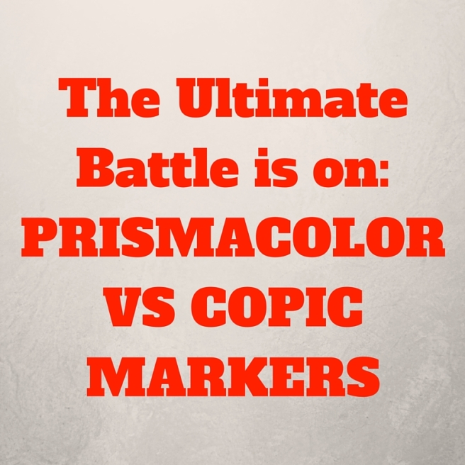 The Ultimate Battle is on_ PRISMACOLOR VS COPIC MARKERS