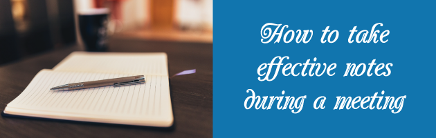 how to take effective notes during a meeting