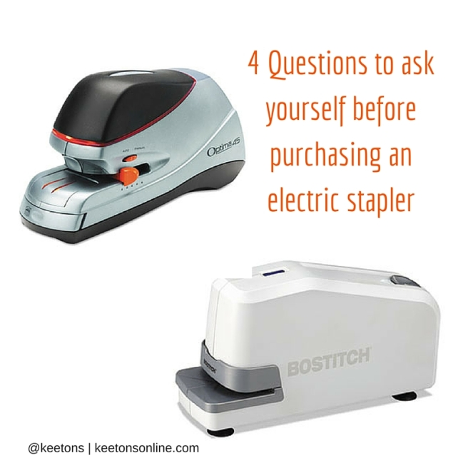 4 Questions to ask yourself before purchasing an electric stapler