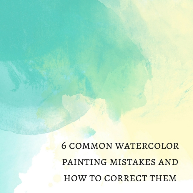 6 of the most common watercolor mistakes & how to deal(1)