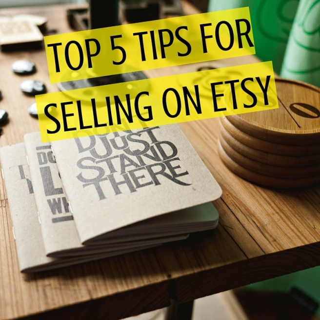 TOP 5 TIPS FOR SELLING ON ETSY