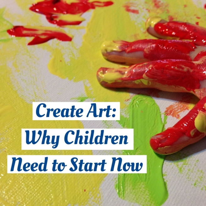 Create Art_ Why Children Need to Start Now