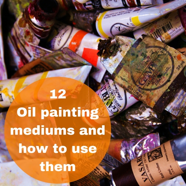 12 Oil painting mediums and how to use them