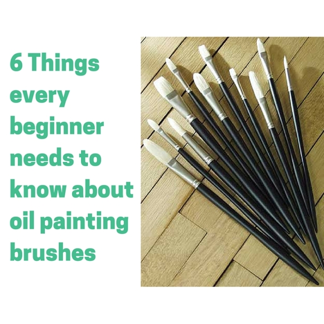 6 Things every beginner needs to know about oil painting brushes