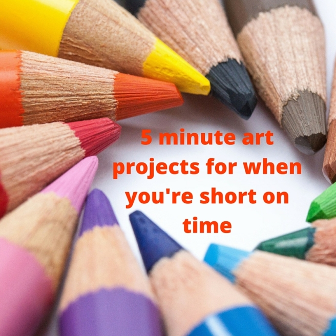 5 minute art projects for when you don't have much time