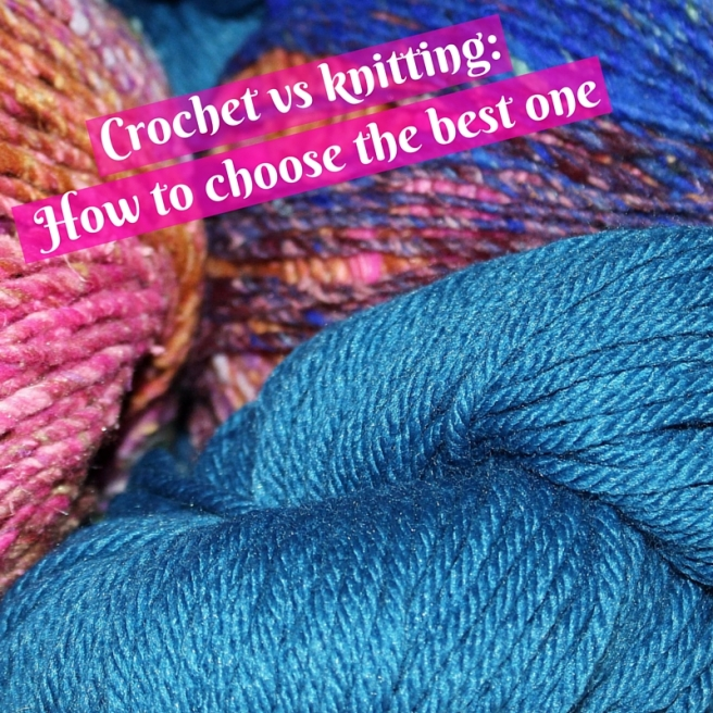 Crochet vs knitting_How to choose the best one