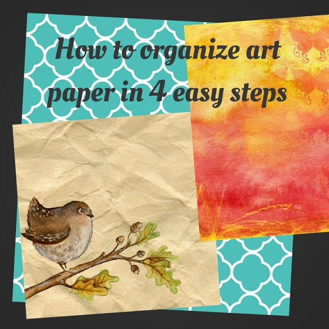 How to organize art paper in 4 easy steps