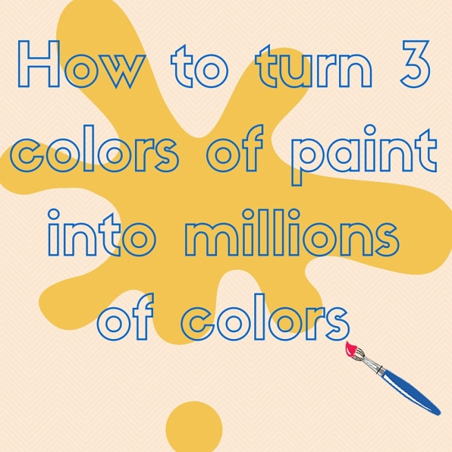How to turn 3 colors of paint into millions(1)