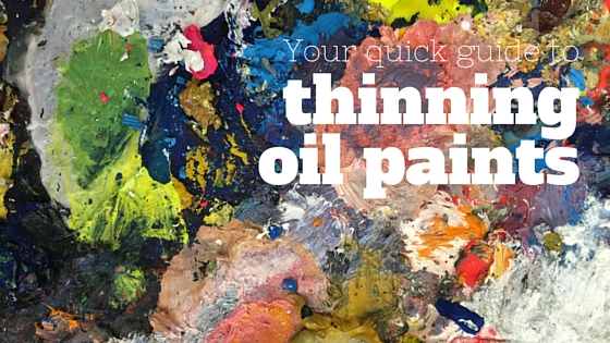 Your quick guide to thinning oil paints | Art Inspiration