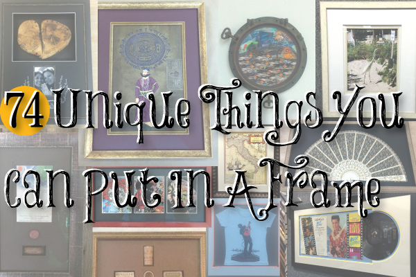 74 Unique Things You Can Put In A Frame Art Inspiration